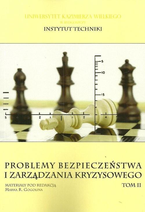 okładka Problemy bezpieczeństwa i zarządzania kryzysowego Tom 2książka |  | Marek R. Gogolin