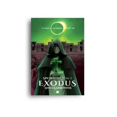 okładka Czarna legenda część III Spowiedź tom 2 Exodusksiążka |  | Karbownik Anna