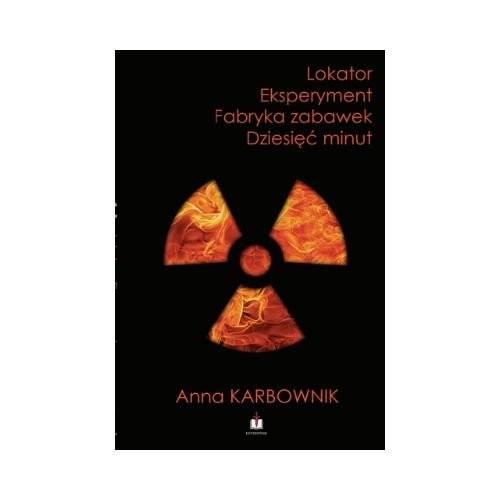 okładka Lokator Eksperyment Fabryka zabawek Dziesięć minut.książka      Karbownik Anna
