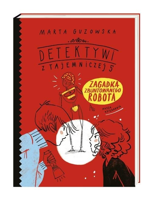 okładka Zagadka zbuntowanego robotaksiążka      Marta Guzowska
