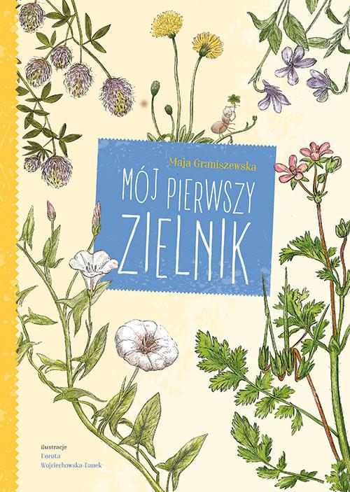 okładka Mój pierwszy zielnik, Książka | Graniszewska Maja