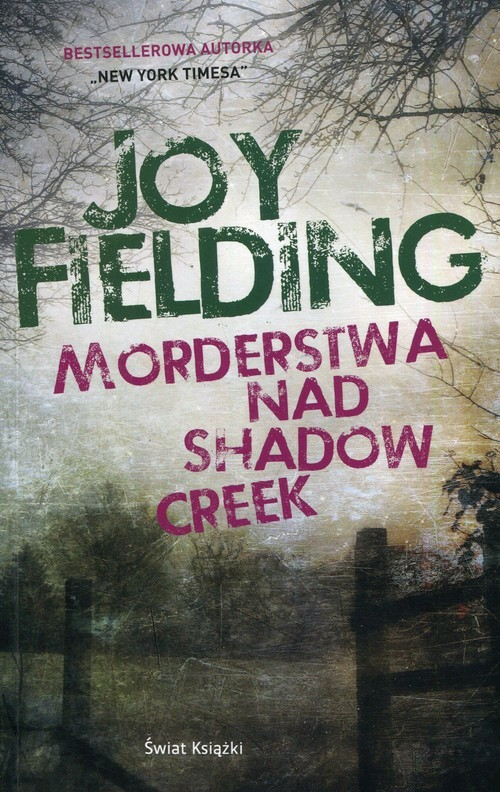 okładka Morderstwa nad Shadow Creekksiążka      Joy Fielding