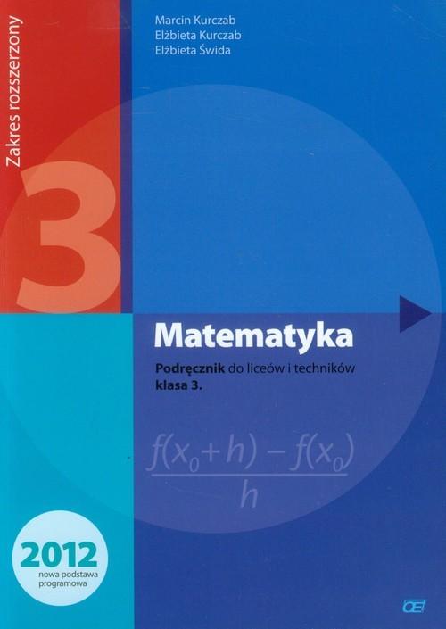 okładka Matematyka 3 Podręcznik Zakres rozszerzony Szkoła ponadgimnazjalna, Książka | Marcin Kurczab, Elżbieta Kurczab, Elżbieta Świda