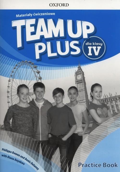 okładka Team Up Plus 4 Materiały ćwiczeniowe +Online Szkoła podstawowa, Książka   Philippa Bowen, Denis Delaney, Diana Anyakwo