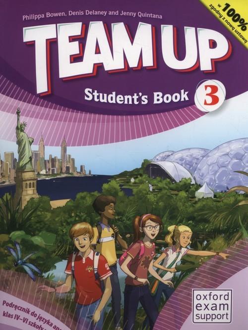 okładka Team Up 3 Podręcznik +CD Szkoła podstawowa, Książka   Philippa Bowen, Denis Delaney, Jenny Quintana