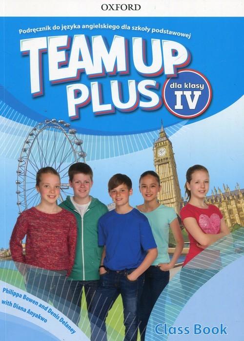 okładka Team Up Plus 4 Podręcznik z płytą CD Szkoła podstawowa, Książka   Philippa Bowen, Denis Delaney, Diana Anyakwo