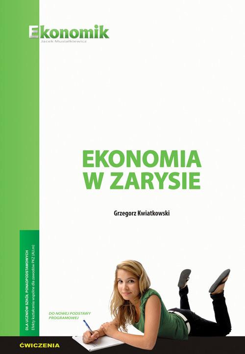 okładka Ekonomia w zarysie - ćwiczenia, Książka | Kwiatkowski Grzegorz