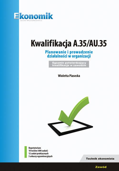 okładka Kwalifikacja A.35/AU35 Planowanie i prowadzenie działalności w organizacji Egzamin potwierdzający, Książka | Piasecka Wioletta
