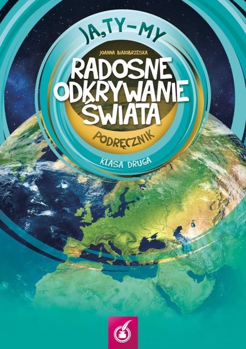 okładka Ja Ty My 2 Radosne odkrywanie świata Podręcznik, Książka | Białobrzeska Joanna