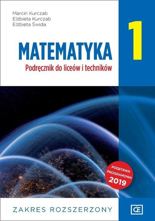 okładka Matematyka 1 Podręcznik zakres rozszerzony Szkoła ponadpodstawowaksiążka      Marcin Kurczab, Elżbieta Kurczab, Elżbieta Świda