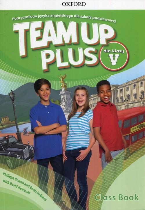 okładka Team Up Plus 5 Podręcznik + CD, Książka   Philippa Bowen, Denis Delaney, David Newbold