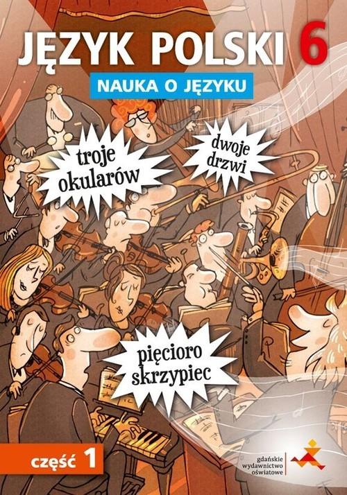 okładka Język polski 6 Nauka o języku Część 1 Szkoła podstawowaksiążka |  | Piotr Borys, Anna Halasz