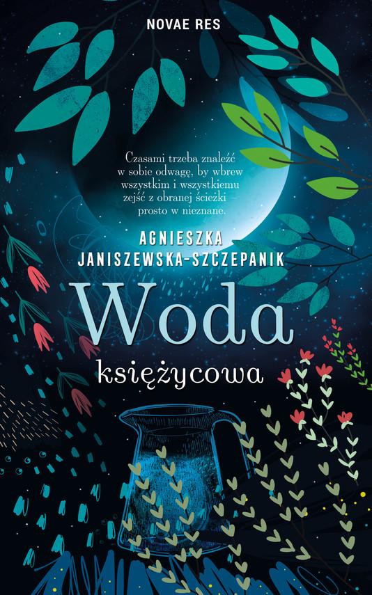 okładka Woda księżycowaebook | epub, mobi | Agnieszka Janiszewska-Szczepanik