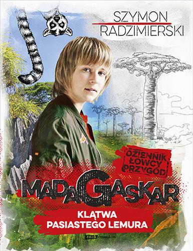 okładka Dziennik łowcy przygód. Madagaskar. Klątwa pasiastego lemura, Książka | Szymon Radzimierski