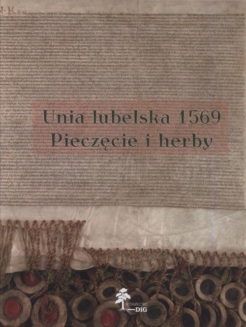 okładka Unia lubelska 1569 Pieczęcie herby, Książka | Sławomir Górzyński