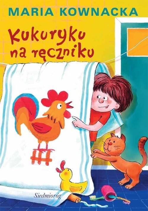 okładka Kukuryku na ręcznikuksiążka |  | Maria  Kownacka
