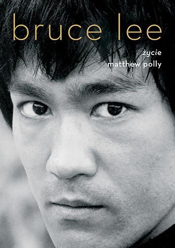 okładka Bruce Lee. Życieksiążka      Polly Matthew