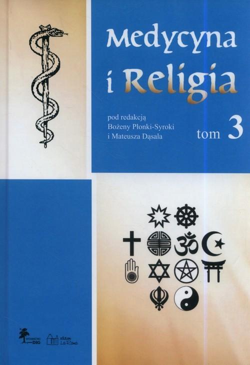 okładka Medycyna i religia Tom 3, Książka | Mateusz Dąsal, Bożena Płonka-Syroka