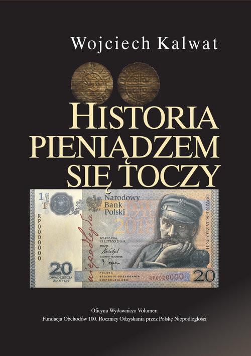 okładka Historia pieniądzem się toczy, Książka | Kalwat Wojciech