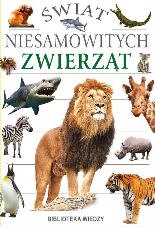 okładka Świat niesamowitych zwierzątksiążka     