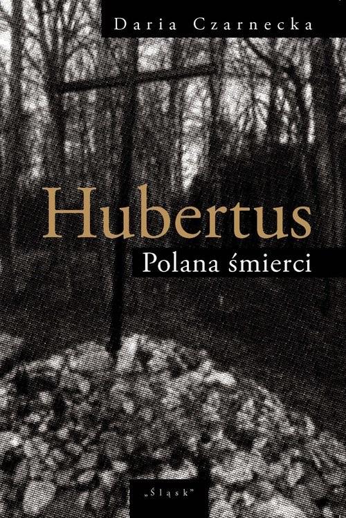 okładka Hubertus Polana śmierciksiążka      Daria  Czarnecka
