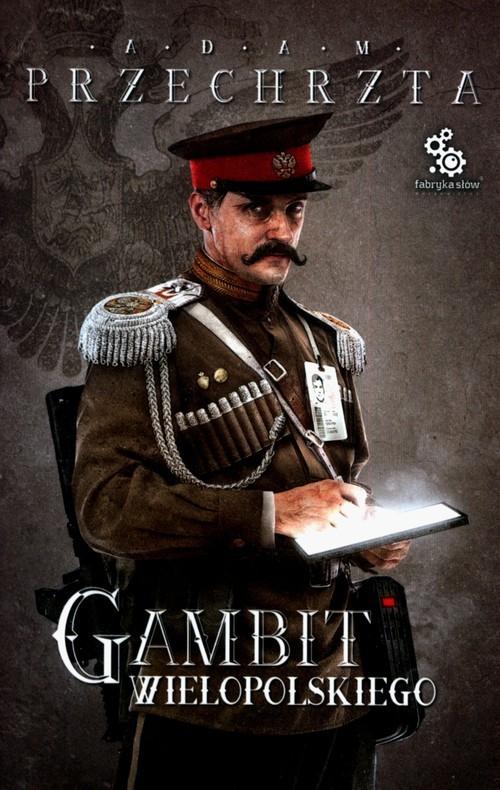 okładka Gambit Wielopolskiegoksiążka |  | Adam  Przechrzta