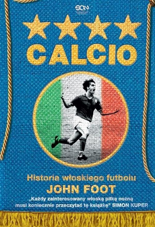 okładka Calcio Historia włoskiego futbolu, Książka | Foot John