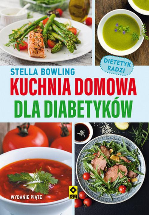 okładka Kuchnia domowa dla diabetykówksiążka |  | Stella Bowling