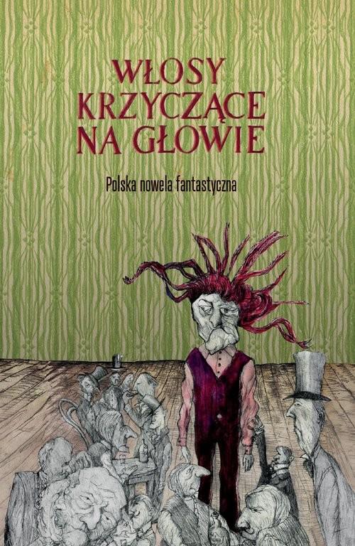 okładka Włosy krzyczące na głowie Polska nowela fantastycznaksiążka     