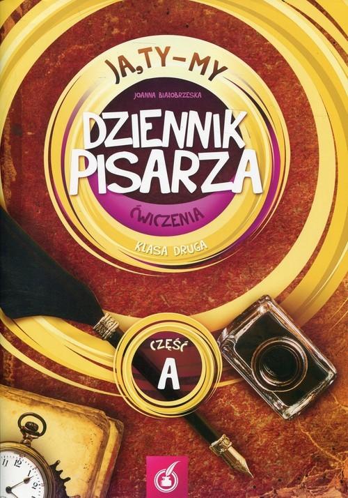 okładka Ja Ty My 2 Dziennik pisarza Ćwiczenia Część A Szkoła podstawowa, Książka | Białobrzeska Joanna