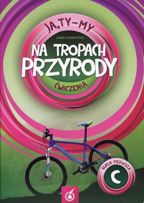 okładka Ja Ty My 1 Na tropach przyrody Ćwiczenia C Szkoła podstawowa, Książka | Białobrzeska Joanna