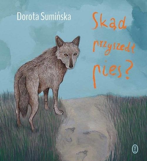 okładka Skąd przyszedł pies?książka |  | Dorota Sumińska