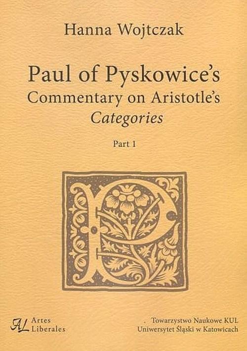 okładka Paul of Pyskowice's Commentary on Aristotle's Categories Part 1książka      Wojtczak Hanna