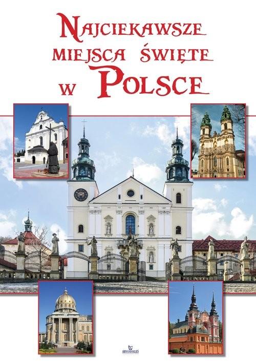 okładka Najciekawsze miejsca święte w Polsce, Książka   Szybiński Robert