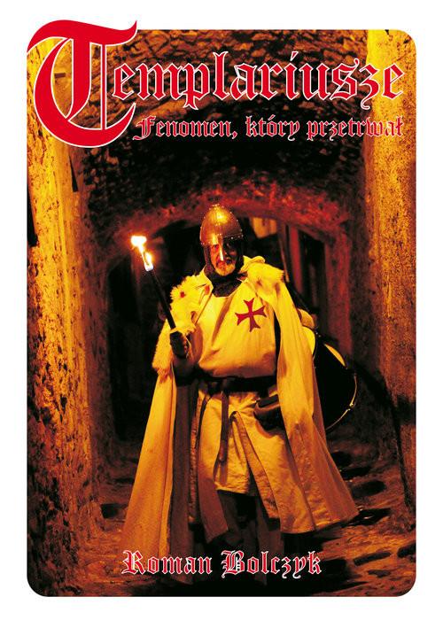okładka Templariusze Fenomen który przetrwał, Książka | Bolczyk Roman