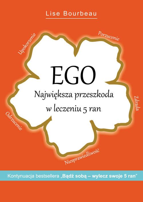 okładka Ego Największa przeszkoda w leczeniu 5 ran, Książka | Bourbeau Lise