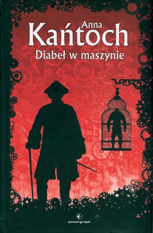 okładka Diabeł w maszynieksiążka      Anna Kańtoch