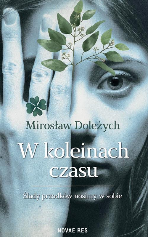 okładka W koleinach czasuksiążka |  | Doleżych Mirosław