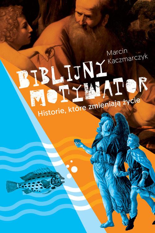 okładka Biblijny motywator, Książka | Marcin Kaczmarczyk
