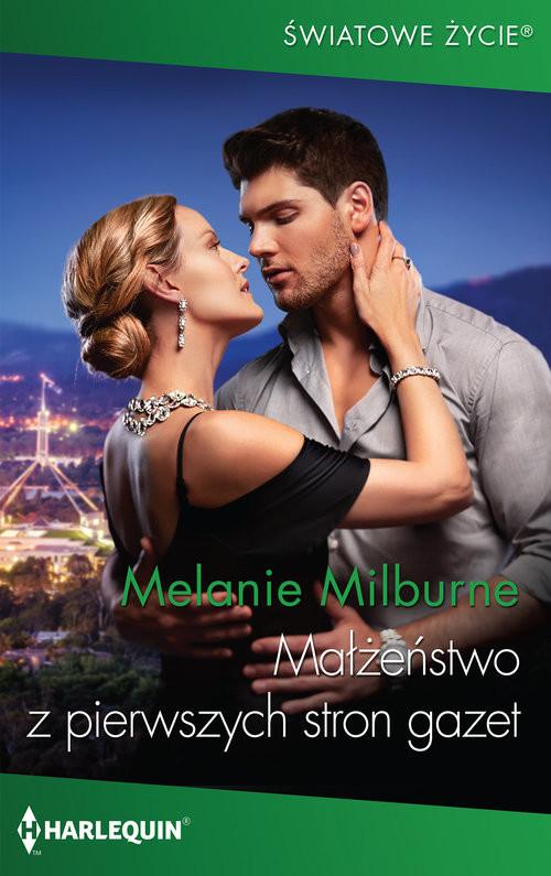 okładka Małżeństwo z pierwszych stron gazetksiążka      Melanie Milburne