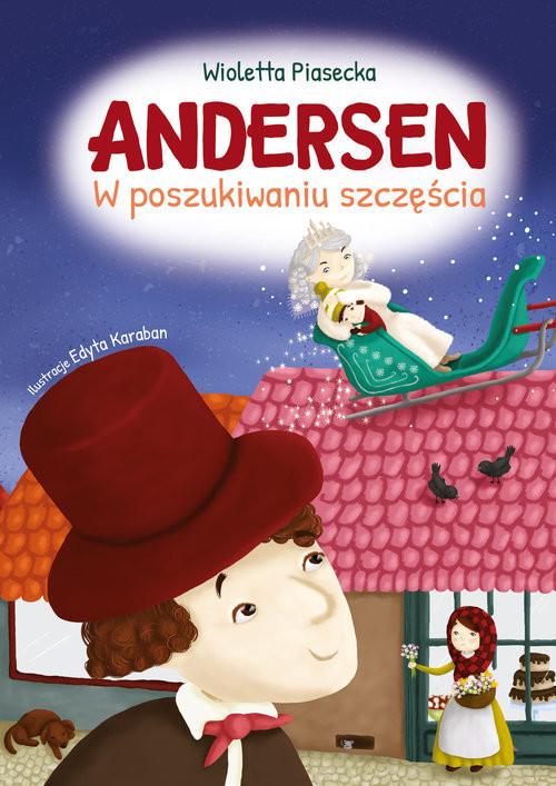 okładka Andersen W poszukiwaniu szczęścia, Książka | Piasecka Wioletta