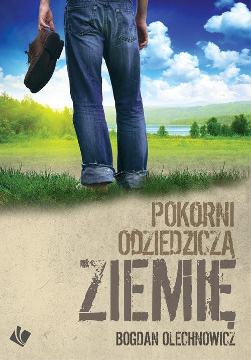 okładka Pokorni odziedziczą ziemięksiążka      Olechnowicz Bogdan