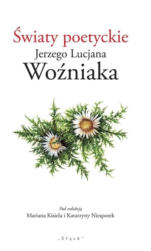 okładka Światy poetyckie Jerzego Lucjana Woźniakaksiążka |  |
