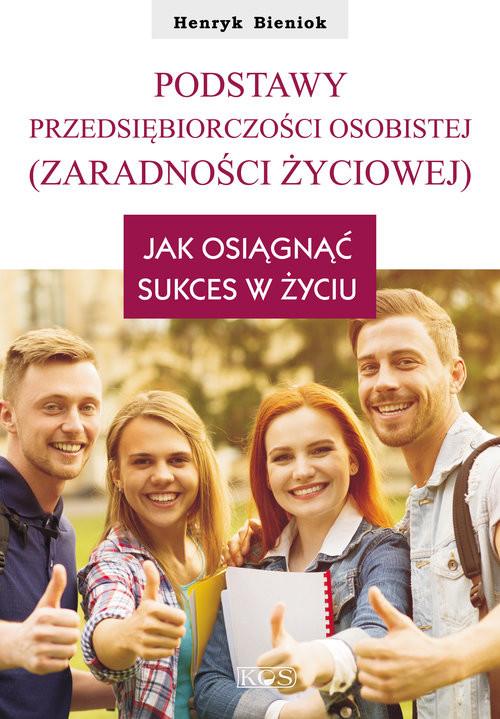 okładka Podstawy przedsiębiorczości osobistej (zaradności życiowej) Jak osiągnąć sukces w życiu, Książka | Henryk Bieniok