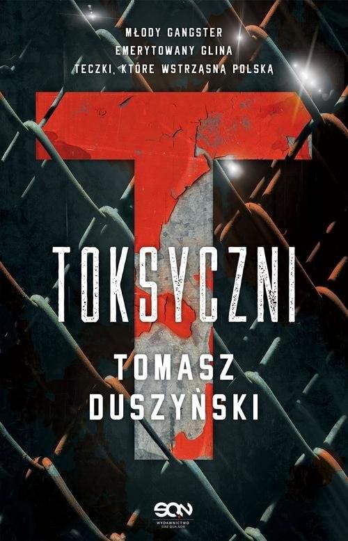 okładka Toksyczni, Książka   Tomasz Duszyński