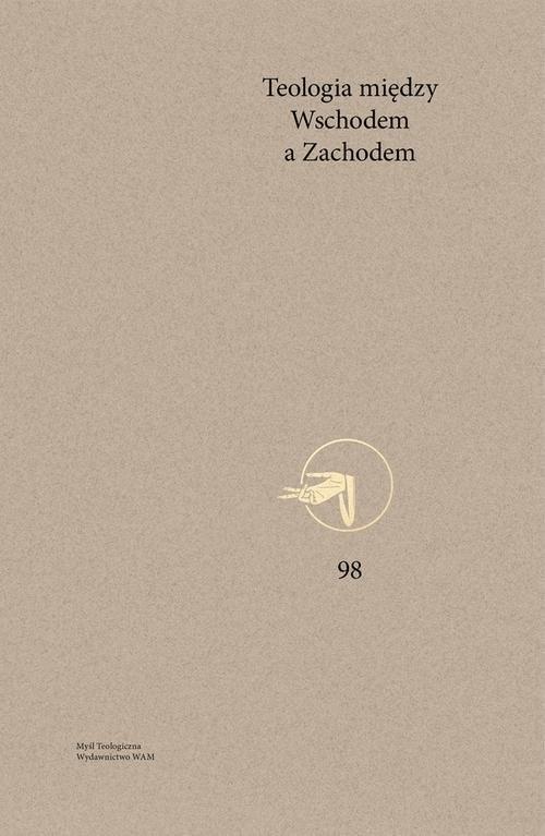 okładka Teologia między Wschodem a Zachodemksiążka |  | Marek Dobrzeniecki, Maciej Raczyński-Rożek