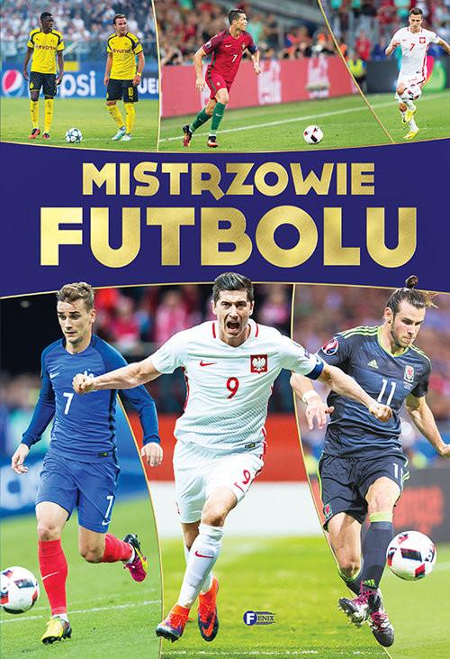 okładka Mistrzowie futbolu, Książka | Opracowanie zbiorowe
