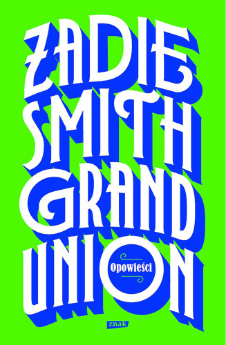 okładka Grand Unionksiążka |  | Zadie Smith