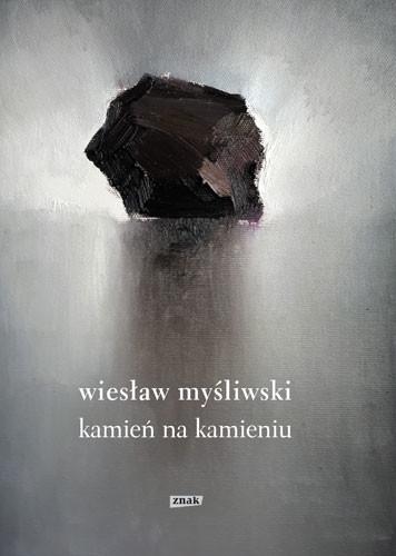 okładka Kamień na kamieniu (2019), Książka | Wiesław Myśliwski