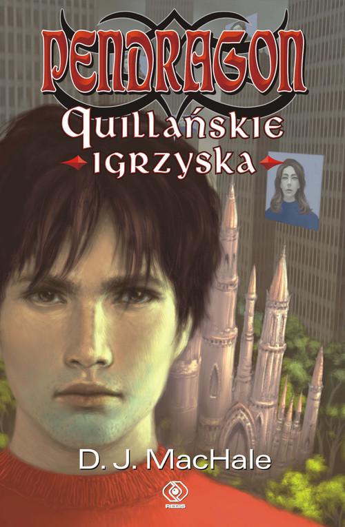 okładka Pendragon Quillańskie igrzyska, Książka   MacHale D.J.